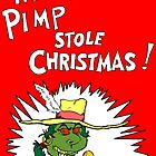 How the Pimp Done Stoled Xmas  by ZugArt
