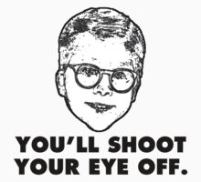 "A CHRISTMAS STORY - ""YOU'LL SHOOT YOUR EYE OFF."" by Slightly Wrong Quotes"