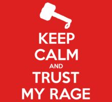 KEEP CALM and Trust my rage by Golubaja