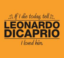 "Leonardo DiCaprio - ""If I Die"" Series (Black) by huckblade"