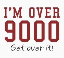 I'm Over 9000. Get Over It! by BrightDesign