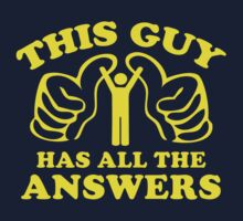 This Guy Has All The Answers by BrightDesign