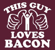This Guy Loves Bacon by BrightDesign