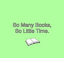 So Many Books, So Little Time. by Sarah Champ