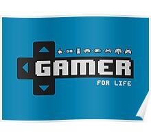 Gamer For Life! Poster