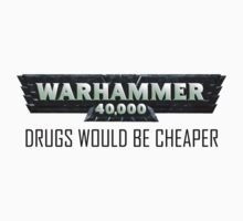 Warhammer 40K: Expensive Habit T-Shirt