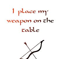 I Place my Weapon on the Table by SarahJane221B