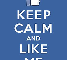 Keep calm and Like me by TP79