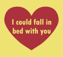 I Could Fall In Bed With You by TeesBox