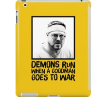 Demons run when a Goodman goes to war iPad Case/Skin