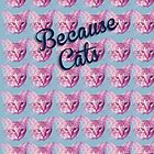 because cats by careball