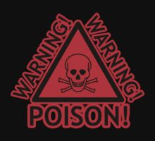Poison! Warning! Warning! Crossbones RED by HighDesign
