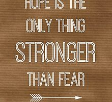 Hope Stronger Than Fear by angeliana