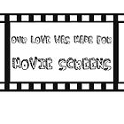 Our love was made for movie screens by Kenneth Ong