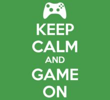 KEEP CALM AND GAME ON by Jay Williams