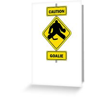 Caution Goalie Sign Greeting Card