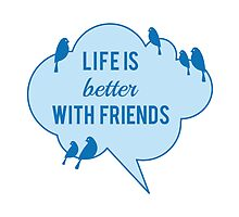 Life is better with friends, birds on blue cloud by beakraus