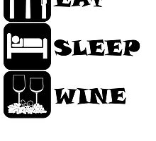 Eat Sleep Wine by kwg2200