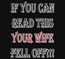Your Wife Fell Off !!! by MGraphics
