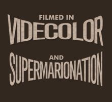 Filmed in Videcolor & Supermarionation by Jonny D'Elia