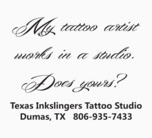 My tattoo artist works by TxInkslingers