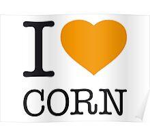 I ♥ CORN Poster