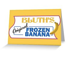 Bluth's Frozen Banana Greeting Card
