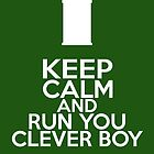 Keep Calm and Run You Clever Boy (Clara Oswald, Doctor Who) by graceonastring