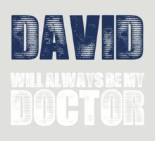 David will always be my doctor by SamanthaMirosch