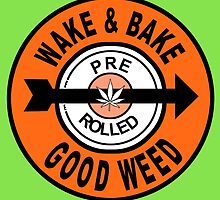 wake and bake - good weed by mouseman