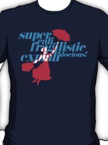 Supercalifragilisticexpialidocious T-Shirt