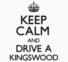 Keep Calm and Drive A Kingswood by CarryOn