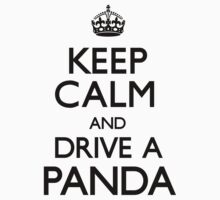 Keep Calm and Drive A Panda by CarryOn