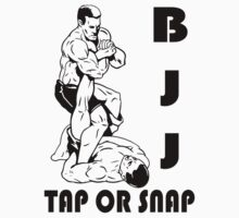Brazillian Jiu Jitsu - Tap or Snap by AlphaAttire