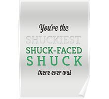 Shuckiest Shuck-Faced Shuck Poster