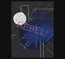 REBEL! by InsaneWraith