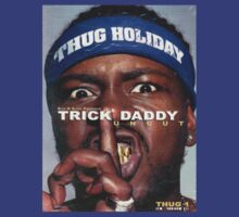 Trick Daddy knows best by HWFLOSS