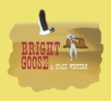 Bright Goose: A Space Western by BrightGoose