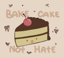 Bake Cake Not Hate by EmiStar