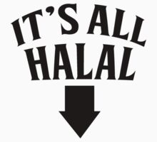 It's All Halal (black) by antdragonist