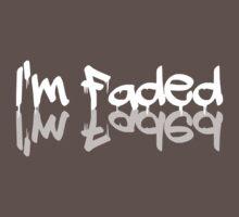 I'm Faded by SamsShirts