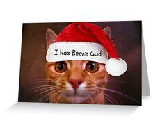 I Haz Beanz Gud Greeting Card