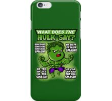 What Does the Hulk Say? iPhone Case/Skin