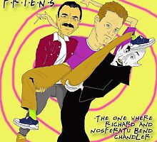 The One Where Richard And Nosferatu Bend Chandler by friens