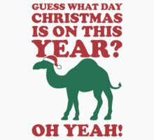 Guess What Day Christmas Is On This Year? OH Yeah! by Look Human