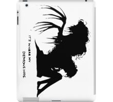 Where my demons hide iPad Case/Skin
