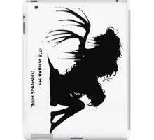 Where my demons hide iPad Case/Skin