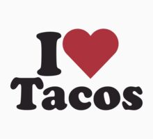 I Heart Love Tacos by HeartsLove