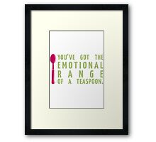 Their Emotional Range is Small. Framed Print