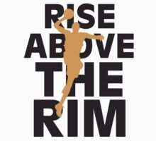 Rise Above the Rim by Maestro Hazer